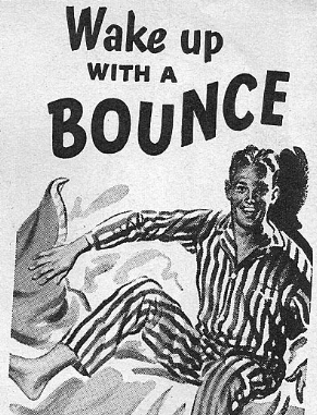 wake up with a bounce